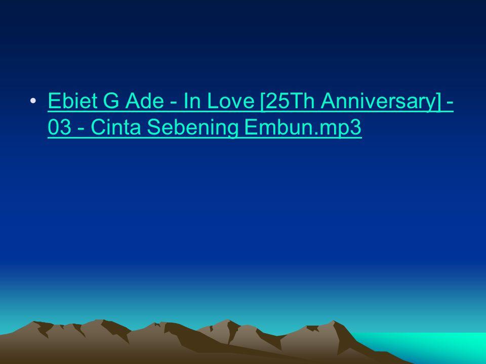 Ebiet G Ade - In Love [25Th Anniversary] - 03 - Cinta Sebening Embun